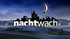 Link öffnet eine Lightbox. Video nachtwach vom 04.05.2016 abspielen