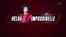 Video «Helga Impossibelle» abspielen