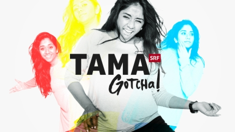 Tama Gotcha!