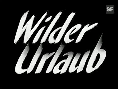 «Wilder Urlaub». 1943 (Filmausschnitt)