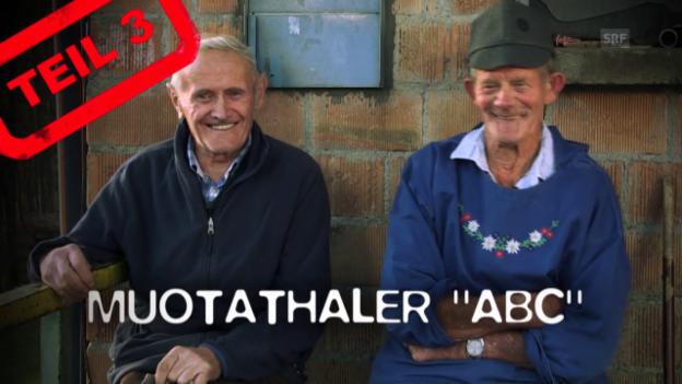 Video «Muotathaler ABC, Teil 3: Hüntschi bis Jegisch» abspielen
