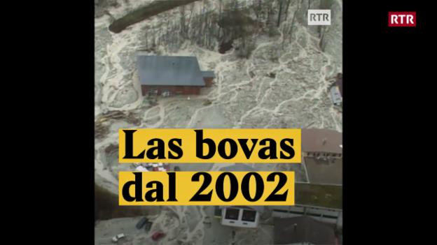 Laschar ir video «Las bovas dal 2002»