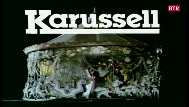 Laschar ir video «Entschatta da l'emprima emissiun Karussell»