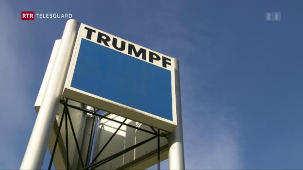 Laschar ir video «La firma Trumpf rinforza filiala a Grüsch»