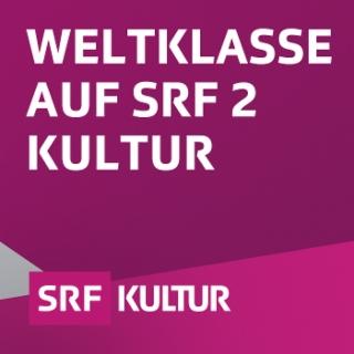 Weltklasse auf SRF 2 Kultur