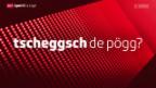 Video ««Tscheggsch de Pögg» – zum Vorteil des letzten Wechsel» abspielen