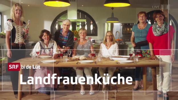 Video ««SRF bi de Lüt – Landfrauenküche» (8/8): Das Finale 2015» abspielen
