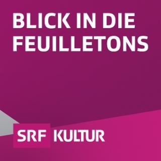 Blick in die Feuilletons
