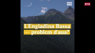 Laschar ir video «L'Engiadina Bassa - problem d'aua?»