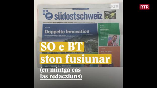 Laschar ir video «SO e BT ston fusiunar (en mintga cas las redacziuns)»