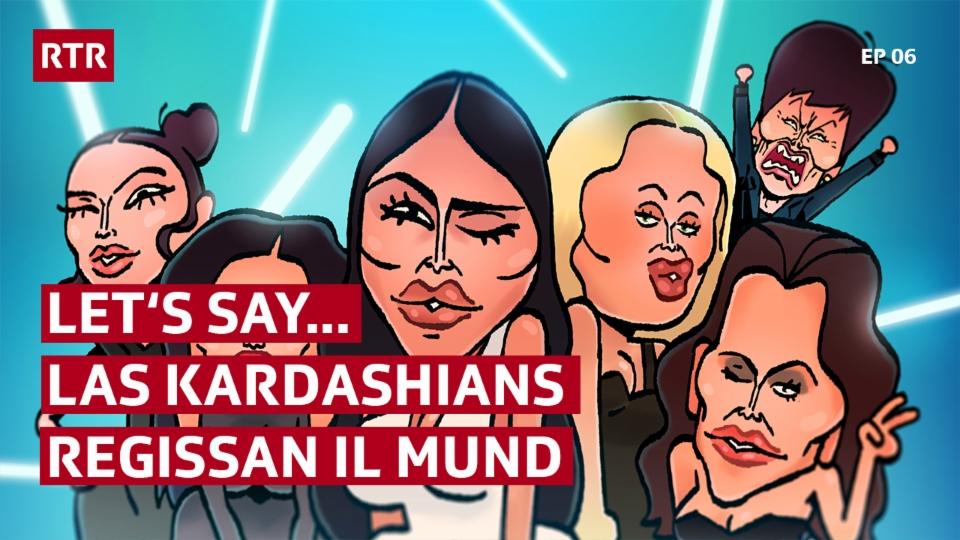 Let's say... ch'il mund vegniss regì da las Kardashians (EP06) (Stafla 1, Episoda 6)