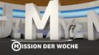 Video «M wie Mission der Woche» abspielen