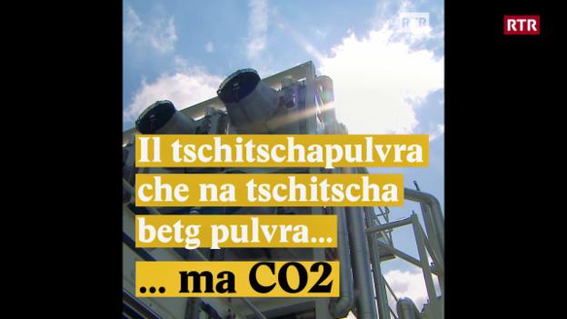Laschar ir video «Il tschitschapulvra che na tschitscha betg pulvra... ma CO2»