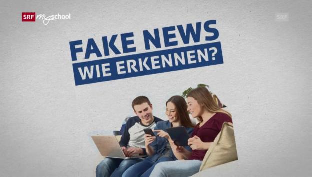 Video «Fake News – Wie erkennen?» abspielen