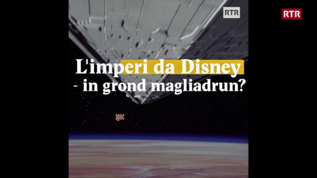 Laschar ir video «L'imperi da Disney - in grond magliadrun?»