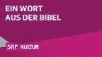 Ein Wort aus der Bibel