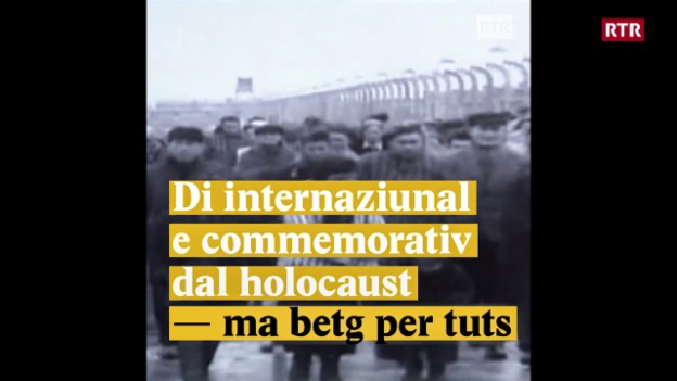 Laschar ir video «Di internaziunal e commemorativ dal holocaust - ma betg per tuts»