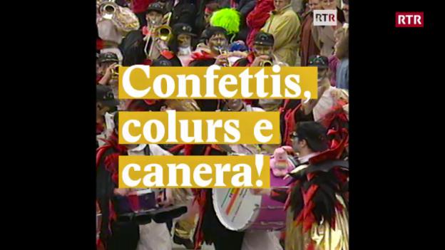 Laschar ir video «Confettis, colurs e canera!»