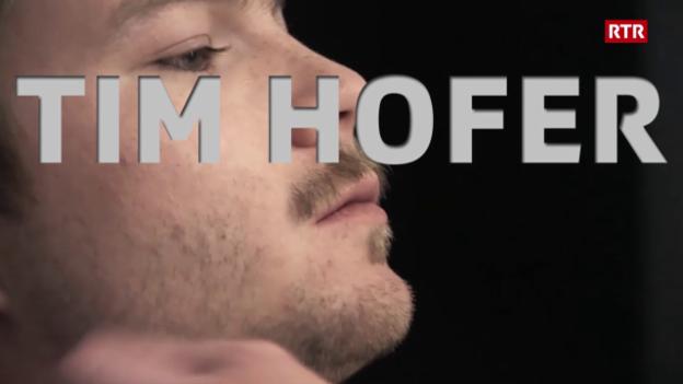 Laschar ir video «Tgi è Tim Hofer?»