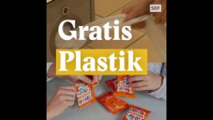 Video «Gratis Plastik» abspielen