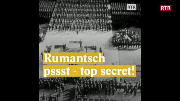 Laschar ir video «Rumantsch la lingua secreta»