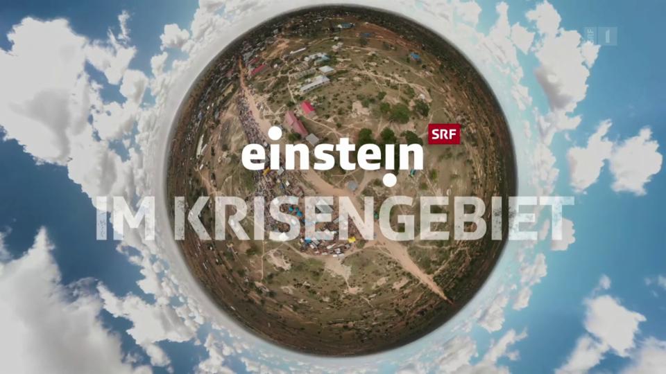 «Einstein» im Krisengebiet – Wir helfen, was bringt's?