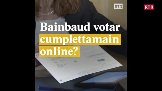 Laschar ir video «Bainbaud votar cumplettamain online?»