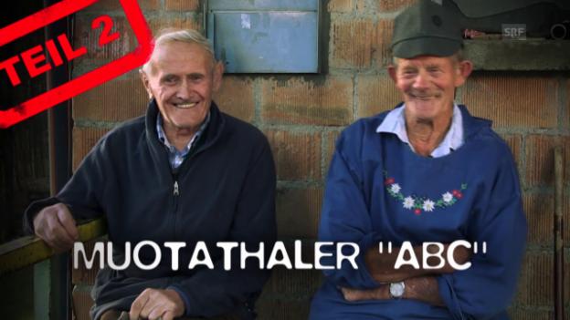 Video «Muotathaler ABC, Teil 2: De Chreie juze bis Gletschgär» abspielen