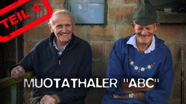 Video «Muotathaler ABC Teil 4: Müchi bis Seckel» abspielen