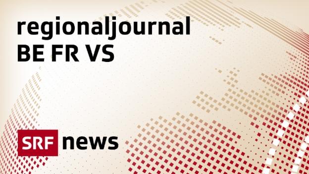 Regionaljournal Bern Freiburg Wallis