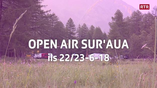 Laschar ir video «Open Air Sur l'Aua»