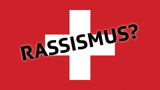 Ist die Schweiz rassist-ic?