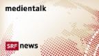 SRF 4 News Medientalk