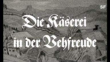 Video ««Die Käserei in der Vehfreue», 1958 (Filmausschnitt)» abspielen