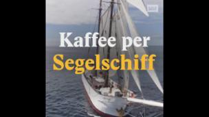 Video «Kaffee per Segelschiff» abspielen