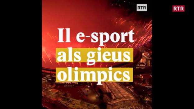 Laschar ir video «Il e-sport als gieus olimpics?»