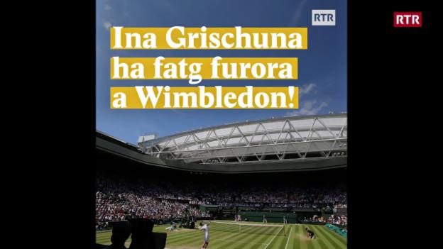 Laschar ir video «Ina Grischuna ha fatg furora a Wimbledon!»