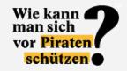 Video «Wie kann man sich vor Piraten schützen?» abspielen
