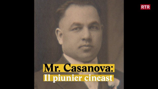Laschar ir video «Mr. Casanova - Il piunier cineast»