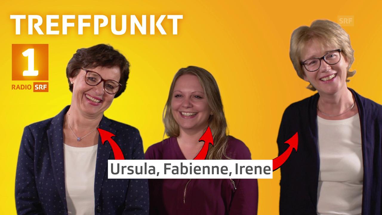 Ursula, Fabienne und Irene, für «Hallo SRF!» beim Treffpunkt