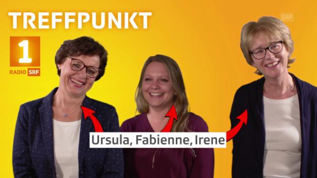 Video «Ursula, Fabienne und Irene, für «Hallo SRF!» beim Treffpunkt» abspielen