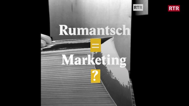 Laschar ir video «Rumantsch = Marketing?»