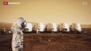 Video «Bemannte Reise zum Mars ohne Retour-Ticket» abspielen