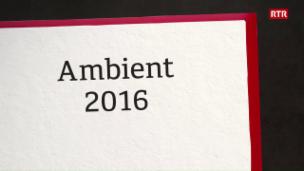 Laschar ir video «Revista 2016 - Ambient»