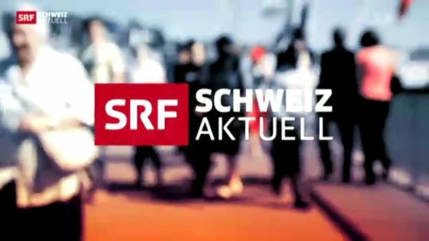 Video «Schweiz aktuell vom 30.07.2013» abspielen