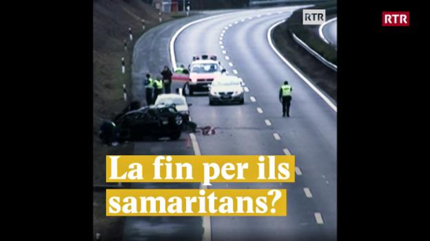 Laschar ir video «La fin per ils samaritans?»