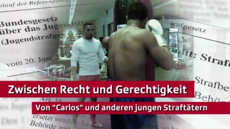 """Video «Zwischen Recht und Gerechtigkeit - Von """"Carlos"""" und anderen jungen Straftätern» abspielen"""
