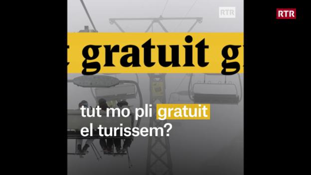 Laschar ir video «Tut mo pli gratuit el turissem?»