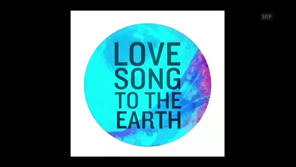 Zum Reinhören: «Love Song to the Earth»