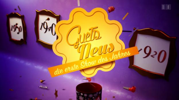 Video ««Guets Neus – Die erste Show des Jahres»» abspielen